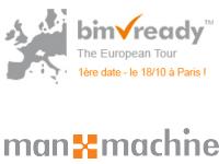 Man and Machine organise sa tournée européenne BIM Ready