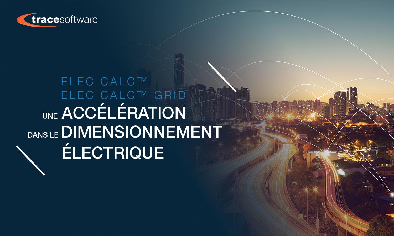 Elec Calc™ et Elec Calc™ Grid de Trace Software