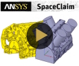 ANSYS SpaceClaim, la solution 3D polyvalente